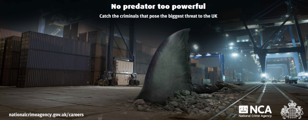 Shark fin graphic: 'No predator too powerful. Catch the criminals that pose the biggest threat to the UK.'